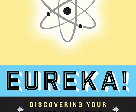 Cover of Eureka: Discovering Your Inner Scientist.